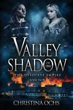 Valley of the Shadow (The Desolate Empire) (Volume 2), Ochs, Christina, New Book