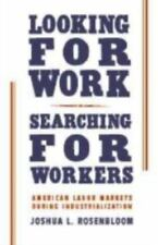 Looking for Work, Searching for Workers: American Labor Markets during Industri