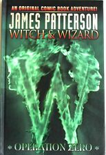 James Patterson Witch & Wizard Operation Zero First Printing - 2011 Hardcover
