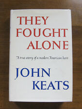 THEY FOUGHT ALONE by John Keats - 1st/1st HCDJ 1963 Japan WWII war philippines