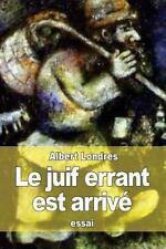 Juif Errant Est Arriv?: By Londres, Albert