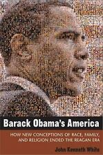 Contemporary Political and Social Issues Ser.: Barack Obama's America : How...