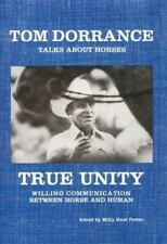 True Unity: Willing Communication Between Horse and Human, Tom Dorrance, Good Bo