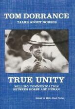 True Unity: Willing Communication Between Horse and Human, Tom Dorrance, Good Bo
