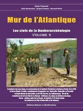 Mur de l'Atlantique les clefs de la bunkerarcheologie volume 9 (mars 2017)