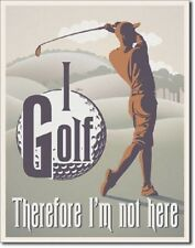 I Golf Therefore I'm Not Here Funny Retro Restaurant Bar Sports Metal Tin Sign