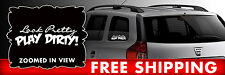 Look Pretty Play Dirty Car Decal/Sticker Vinyl Lettering Sticky Funny