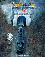 APPALACHIAN Coal Mines and Railroads in Color: Vol. 3 SOUTHERN WEST VIRGINIA new