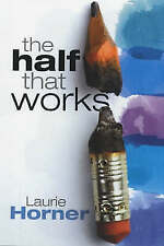 """VERY GOOD"" The Half That Works, Horner, Laurie, Book"