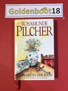 FLOWERS IN THE RAIN & OTHER STORIES ROSAMUNDE PILCHER SIGNED HARDBACK BOOK 1991