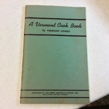 VINTAGE A VERMONT COOK BOOK BY VERMONT COOKS, 1958