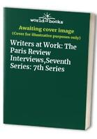 Writers at Work: The Paris Review Interviews,Seventh Series: 7th Se... Paperback