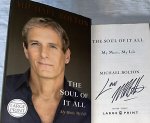 SIGNED The Soul of It All My Music Michael Bolton Book 1st ED. HC DJ Large Print