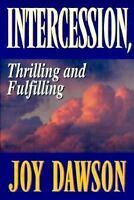 Intercession, Thrilling and Fulfilling (From Joy Dawson) by Joy Dawson