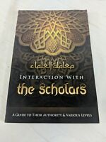 i7 Interaction with the Scholars A Guide to their Authority and Various Levels