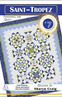 Saint-Tropez Quilt Pattern #7 of 7 by Cozy Quilt Designs - FINISHING THE BOM SET