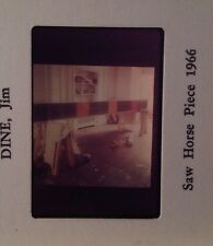 "Jim Dine ""Saw Horse Piece. 1966"" 35mm Color Slide. Pop Art"