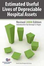 NEW Estimated Useful Lives of Depreciable Hospital Assets Revised 2008 Edition