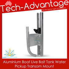 BOAT ALUMINIUM TRANSOM SURFACE TRANSOM MOUNTED LIVE BAIT TANK WATER PICKUP