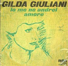 "Gilda Giuliani: Io me ne andrei / Amore - 45 Giri Vinyl 7"""
