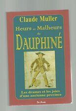 Claude MULLER Heurs et malheurs du Dauphiné - drames et joies d'une province