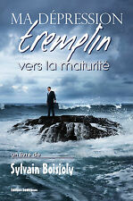 Ma depression, tremplin vers la maturite, par Sylvain Boisjoly