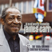 James Carr - A Man Worth Knowing: The 1990s Goldwax & Soultrax Recordings (CDCHD
