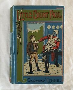 Little Count Paul: A Story of Troublesome Times by E. M. Field   HC c1900 Illust