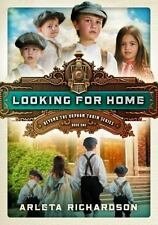 Beyond the Orphan Train: Looking for Home 1 by Arleta Richardson (2016,...