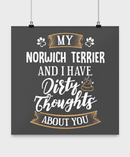 Funny Norwich Terrier Poster Dog Gift for Dog Mom or Dog Dad - Dirty Thoughts Ab