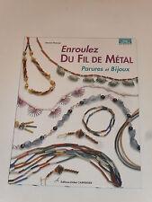Livre loisirs créatifs (Enroulez du fil de métal, parures et bijoux) 46 pages