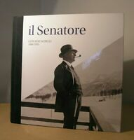 IL SENATORE hardback Book GIOVANNI AGNELLI 1866-1945 Italian &English 2016 Gr&To