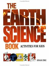The Earth Science Book: Activities for Kids by Dinah Zike