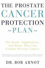 The Prostate Cancer Protection Plan : The Foods, Supplements, and Drugs that Can