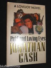 SIGNED - JONATHAN GASH - Paid and Loving Eyes (1993-1st) Lovejoy Novel 16, HB/DJ