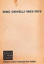 CRIVELLI Rino, Rino Crivelli 1963/1973