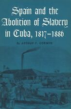 Spain and the Abolition of Slavery in Cuba, 1817–1886 (Llilas Latin-ExLibrary