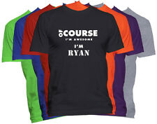RYAN First Name T Shirt Of Course I'm Awesome Custom Name Men's T-Shirt