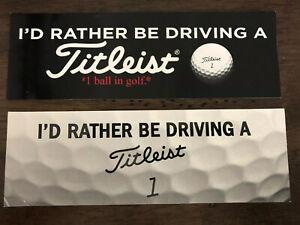 "2 ""I'd Rather Be Driving A Titleist"" Bumper Sticker Golf 1 Black 1 White 9""x3"""