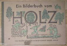 Walter Bergmann Ein Bilderbuch vom Holz Kinderbuch EA 1947