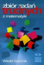 Zbiór zadań trudnych z matematyki Witold Stachnik