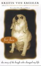 For Bea: Story of the Beagle Who Changed My Life by Kristin von Kreisler, 2003