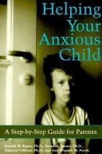 NEW - Helping Your Anxious Child: A Step-By-Step Guide for Parents