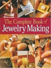 The Complete Book of Jewelry Making : A Full-Color Introduction to the Jeweler'…