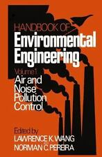 Handbook of Environmental Engineering Ser.: Air and Noise Pollution Control...