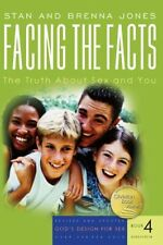 Facing the Facts: The Truth about Sex and You-Brenna Jones, Stan Jones