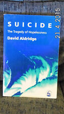 Suicide : The Tragedy of Hopelessness by David Aldridge (1997, Paperback)