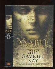Kay, Guy Gavriel: Ysabel HB/DJ 1st/1st