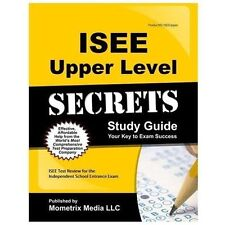 ISEE Upper Level Secrets Study Guide: ISEE Test Review for the Independent Schoo