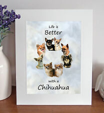 Chihuahua 8 x 10 Free Standing LIFE IS BETTER Picture 10x8 Dog Print Gift